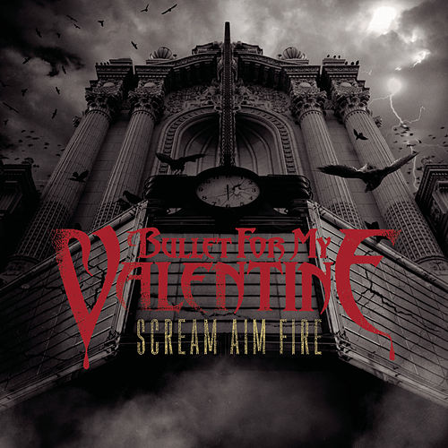Scream Aim Fire Deluxe Edition by Bullet For My Valentine