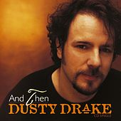 And Then by Dusty Drake