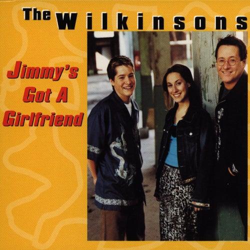 Jimmy's Got A Girlfriend by The Wilkinsons