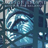 Lives In The Balance de Jackson Browne