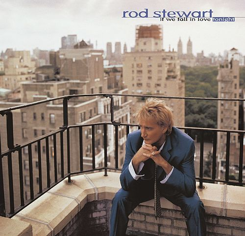 If We Fall In Love Tonight by Rod Stewart