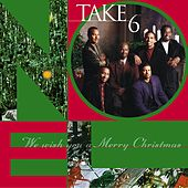 We Wish You A Merry Christmas de Take 6