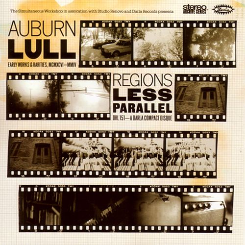 Regions Less Parallel: Early Works and Rarities 1996-2004 by Auburn Lull