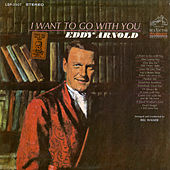 I Want to Go with You de Eddy Arnold