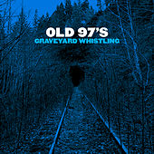 Good With God by Old 97's