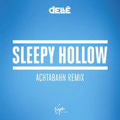 Sleepy Hollow (Achtabahn Remix) von Dellé