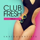 Club Fresh, Vol. 3 by Various Artists