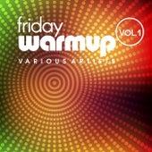 Friday Warmup, Vol. 1 de Various Artists