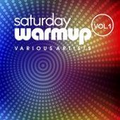Saturday Warmup, Vol. 1 by Various Artists