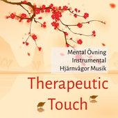 Therapeutic Touch - Mental Övning Instrumental Hjärnvågor Musik för Chakra Alignment Avslappningsteknik Andlig Healing by Massage Music