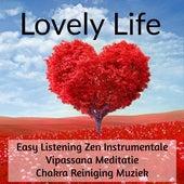 Lovely Life - Easy Listening Zen Instrumentale Vipassana Meditatie Chakra Reiniging Muziek voor Reiki Behandeling Rustige Spa Zuiver by Various Artists
