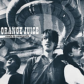 Coals to Newcastle de Orange Juice
