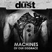 Machines of Our Disgrace de Circle of Dust
