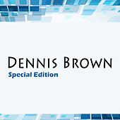 Dennis Brown Special Edition by Dennis Brown