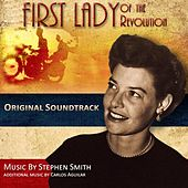 First Lady of the Revolution (Original Soundtrack) by Various Artists