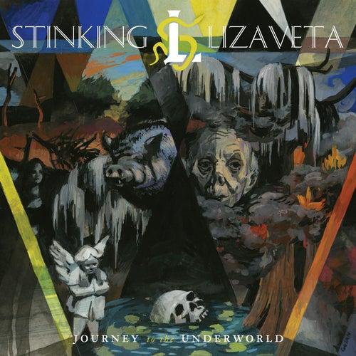 Journey to the Underworld by Stinking Lizaveta