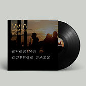 Evening Coffee Jazz by Various Artists