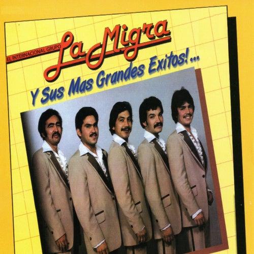 La Migra y Sus Mas Grandes Exitos by La Migra