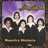 Nuestra Historia by La Migra