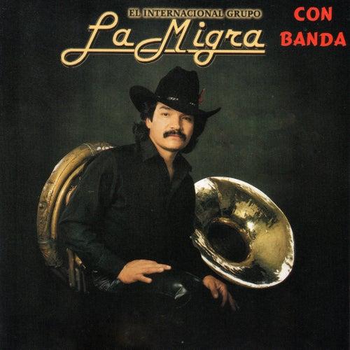 Con Banda by La Migra