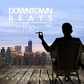 Downtown Beats Rio, Vol. 1 by Various Artists