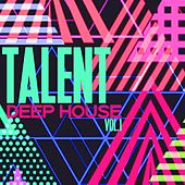 Talent Deep House, Vol. 1 von Various Artists