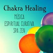 Chakra Healing - Música Spa Zen Espiritual Curativa para Relajacion Profunda y Meditación de Atención Plena con Sonidos Naturales Instrumentales New Age by Chakra Meditation Specialists