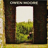 Secret Songs Through an Open Window de Owen Moore