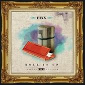 Roll It Up by DJ Fixx