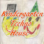 Kindergarten Techno House by Various Artists