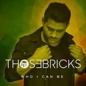 Who I Can Be by Thosebricks