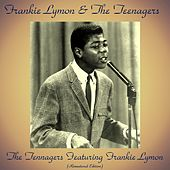 The Teenagers Featuring Frankie Lymon (Remastered Edition) de Frankie Lymon and the Teenagers
