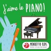 J'aime le piano! (Menuetto Kids - Musique classique pour enfants) de Various Artists