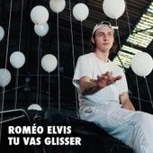 Tu vas glisser de Roméo Elvis