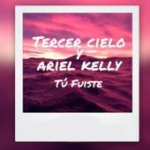 Tu Fuiste (feat. Ariel Kelly) by Tercer Cielo