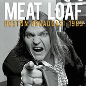Boston Broadcast 1985 (Live) by Meat Loaf