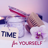 Time for Yourself – Sounds for Wellness, Meditation Spa, Peaceful Mind, Healing Water, Calm Rest by S.P.A