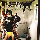 Living Everywhere (EP) by Archibald