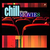 Chill Meets Movies by Various Artists