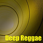 Deep Reggae by Various Artists