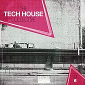 The Tech House Collective, Vol. 6 by Various Artists
