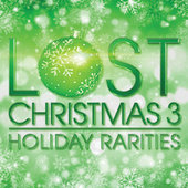 Lost Christmas 3 - Holiday Rarities de Various Artists