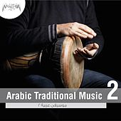 Arabic Traditional Music, Vol. 2 by Various Artists