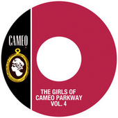 The Girls Of Cameo Parkway Vol. 4 by Various Artists