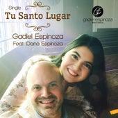 Tu Santo Lugar (feat. Dana Espinoza) by Gadiel Espinoza