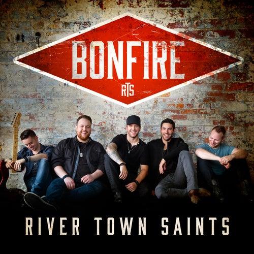 Bonfire by River Town Saints