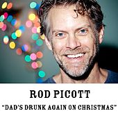 Dad's Drunk Again on Christmas by Rod Picott
