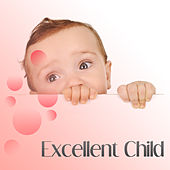 Excellent Child – Music for Baby, Growing Brain Kid, Educational Sounds for Listening, Creative Baby, Brilliant Toddler by Kids Lullabies Music Land