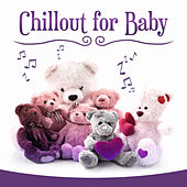 Chillout for Baby – Relaxation Songs for Kids, Calm Music, Classical Lullabies to Bed, Quiet Baby, Sounds at Night by Chill Piano Baby Band