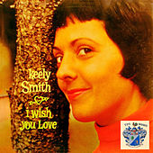 I Wish You Love von Keely Smith